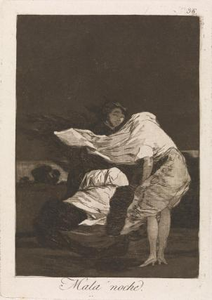 "Goya, ""A Bad Night"", etching and burnished aquatint, 1799: ""Gadabout girls who don't want to stay at home, risk exposing themselves to these hardships."""